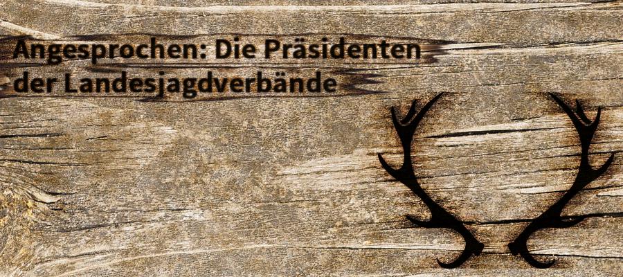 Angesprochen: Die Präsidenten der Landesjagdverbände