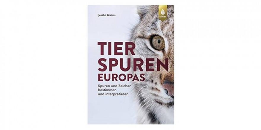 Tierspuren Europas von Joscha Grolms ist im Ulmerverlag erschienen.